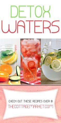 Detox Waters - The Cottage Market #DetoxWaters, #DetoxWaterRecipes, #FlavoredWaterRecipes