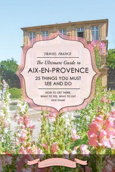 25 things you must see and do in Aix-en-Provence France travel guide travel blog