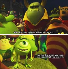 Monsters University, always makes me think of marching band with this quote :)