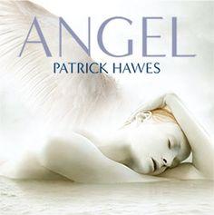 Patrick Hawes' 6th CD: ANGEL     http://patrickhawes.com/store      https://www.youtube.com/user/patrickhawes1