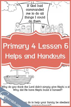 Love these LDS handouts and lesson helps for Primary 4 Lesson 6: Heavenly Father Commands Nephi to Build a Ship