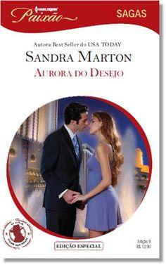 PAIXÃO SAGAS 9   AURORA  DO DESEJO – SANDRA MARTON     Gray Baron encontrou Dawn, uma neta perdida de Jonas Baron. Mas ambos escondem uma verdade ameaçadora, ainda que Dawn precise de Gray para se salvar.
