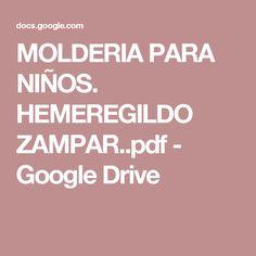 MOLDERIA PARA NIÑOS. HEMEREGILDO ZAMPAR..pdf - Google Drive