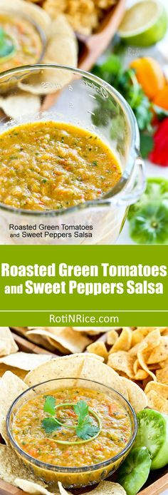 Green tomatoes are not just for frying. Make them into this tangy sweet Roasted Green Tomatoes and Sweet Peppers Salsa. Great with corn chips for Game Day or any day. | RotiNRice.com