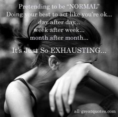 "Wondering if there will ever be ""normal"" What is ""normal"" after all? One persons ""normal"" is another persons ""abnormal"" But there is hope for recovery from DID.... And that is now my goal. A/G 4/6/2014"