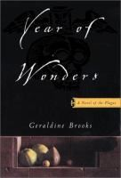 Year of Wonders by Geraldine Brooks May 2015 Joint selection of Blue Ribbon and Just the Facts book groups
