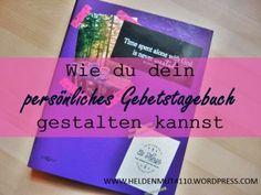 Gestalte dein eigenes Gebetstagebuch, um mehr aus deiner Zeit mit Gott herauszuholen: https://heldenmut4110.wordpress.com/2015/11/09/ideen-fuer-ein-gebetstagebuch/