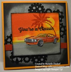 You're a Classic – Stampin' Up! Card Birthday Cards For Men, Handmade Birthday Cards, Man Birthday, Car Card, Beach Cards, Stamping Up, Rubber Stamping, Masculine Cards, Fathers Day Cards