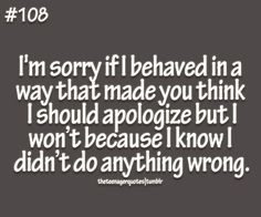 as soon as I read this, a moment immediately jumped to mind... after everything I've been through with this person, it just confirms that fact! you tried to make me think I was the one who was crazy! turns out, you were so very wrong!!!