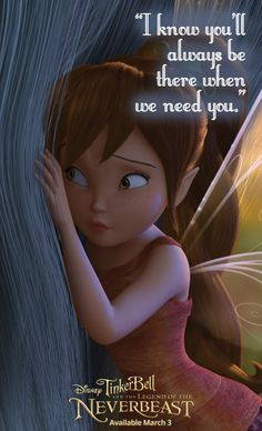 """know you'll always be there when we need you."""" from Tinker Bell and the Legend of the NeverBeast. Available on Blu-ray™, Digital HD & Disney Movies Anywhere March Disney Posters, Disney Quotes, Disney Cartoons, Disney Pixar, Walt Disney, Tinkerbell Characters, Tinkerbell Movies, Tinkerbell And Friends, Disney Faries"""