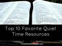 Looking for some resources to aid in your daily quiet time? Check out these favorite top 10 quiet time resources