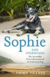"Read ""Sophie The Incredible True Story of the Castaway Dog"" by Emma Pearse available from Rakuten Kobo. The story that became a global sensation: Sophie, the Australian cattle dog who was lost at sea and swam six miles throu. Dog Books, Animal Books, Books About Dogs, Dog Stories, True Stories, Thriller, The Incredible True Story, The Castaway, Surviving In The Wild"