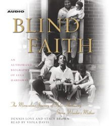 Blind Faith by Dennis Love and Stacy Brown       The Miraculous Journey of Lula Hardaway, Stevie Wonder's Mother portrayed vividly in this digital audio book recording, read by Viola Davis.  #downloadaudiobooksonline