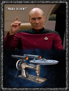 quote - Combines my two loves.  Sewing and Star Trek!                                                                                                                                                     More