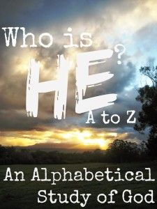Who is HE? from A to Z (An Alphabetical Study of God) devotional for moms with crafts and activities for kids