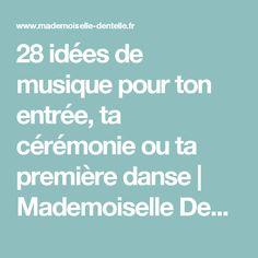 28 idées de musique pour ton entrée, ta cérémonie ou ta première danse | Mademoiselle Dentelle