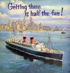 Cunard Line Getting There is Half The Fun!
