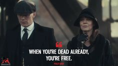 Polly Gray: When you're dead already, you're free. More on: https://www.magicalquote.com/series/peaky-blinders/ #peakyblinders #peakyblindersseason4 #pollygray