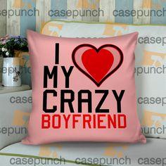 Sr3-i Love My Crazy Boyfriend Valentine Humor Cushion Pillow Case