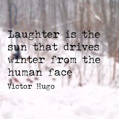 Laughter is the sun. Victor Hugo, Laughter, Sun, Math, Quotes, Quotations, Math Resources, Quote, Shut Up Quotes