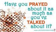 Talk is cheap, prayer is priceless