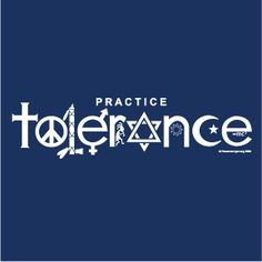 Tolerance - Believe In It. A Christian cross, a peace sign, a Native American Indian pipe, the male and female symbols, Kokopelli; Jewish Star, Baha'i 9 Pointed Star; Islamic Star and Crescent; Einstein's formula e=mc2.