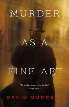 """Murder As a Fine Art"" by David Moore. A thrilling read for historical mystery fans set in 1850s London with the infamous opium-eater Thomas De Quincey as a main character."