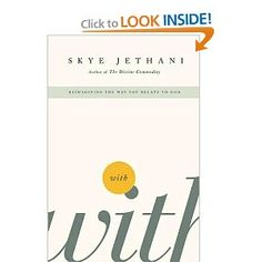 With: Reimagining the Way You Relate to God: Skye Jethani: 9781595553799: Amazon.com: Books