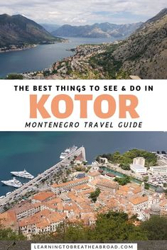 A comprehensive city guide for Kotor in Montenegro. Things to do in Kotor, where to stay in Kotor, how to get to Kotor and day trips from Kotor. Europe Travel Guide, Travel Guides, Backpacking Europe, Europe Packing, Packing Lists, Travel Packing, European Destination, European Travel, Places To Travel