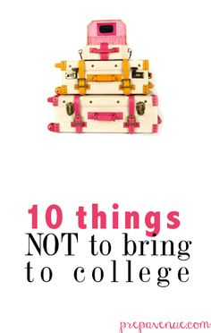 10 Things Not To Bring to College