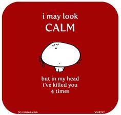 I may look calm - Vimrod