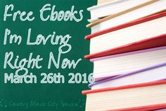 Country Mouse City Spouse: Free eBooks I Love Right Now- March 26th, 2016