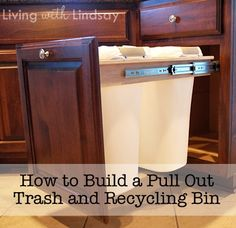 How to Build a Pull Out Trash and Recycling Bin...not that I'll have many opportunities to do thisw