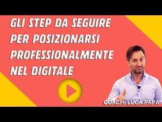Gli Step da seguire per posizionarti professionalmente nel digitale - YouTube