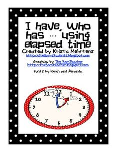 In this packet is a game reviewing elapsed time using I have... Who has...   A great way to practice and review elapsed time with your students....