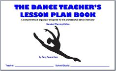 The Dance Teacher's Lesson Plan Book-Standard Edition: contains basic organizational features to assist the professional dance instructor in planning his/her dance lessons. Designed after lesson plan books used for years by schoolteachers, The Standard Planning Edition is perfect for studio owners, dance instructors, K-12 dance teachers, teacher assistants, and even substitute dance teachers who fill in for you when you have to miss dance class! http://creativedanceteaching.com