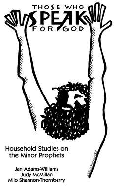 Those Who Speak for God: Household Studies on the Minor Prophets
