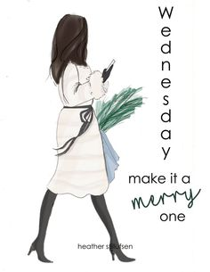 It's Wednesday! Be Merry! Positive Quotes For Women, Weekday Quotes, Illustration Mode, Girl Illustrations, Design Quotes, Oeuvre D'art, Woman Quotes, Cool Words, Art Quotes