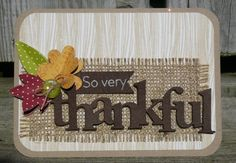 Cute Cards, Diy Cards, Burlap Card, Burlap Crafts, Card Crafts, Paper Crafts, Thankful And Blessed, Thanksgiving Cards, Holiday Themes