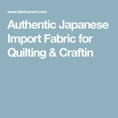 Authentic Japanese Import Fabric for Quilting & Craftin