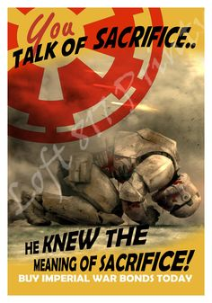 Star Wars inspired Propaganda art, Storm trooper art, sacrifice propaganda poster