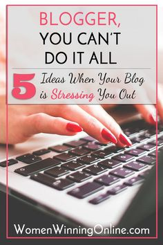 Blogger, is your blog stressing you out? Here are 5 ideas to help you deal with the stress!