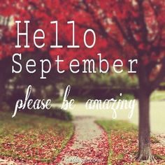Hello September quotes months month september