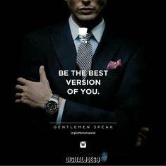 Best A as a reminder for all of us: Be the best version of you! in your day, all quotes like success quotes, happy birthday quotes, and many Der Gentleman, Gentleman Rules, Men Quotes, Life Quotes, Gentlemens Guide, Motivational Quotes, Inspirational Quotes, Classy Quotes, Badass Quotes