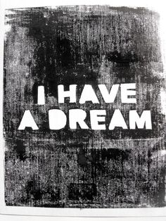 "Lino Printed Poster - ""I HAVE A DREAM"" - Makes use of negative space"