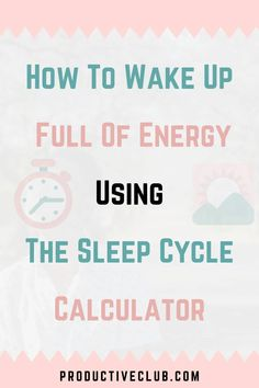 When Should I Wake Up to Not Feel Tired? Sleep Calculator How To Wake Up Early, Wake Me Up, Sleep Calculator, How To Better Yourself, Improve Yourself, Waking Up Tired, Morning Mantra, Tired Eyes, Goal Planning