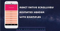 This tutorial explains how to create animation header in scrollview in react native application.You have noticed in many apps that a fixed height header is positioned on the top of the screen and a scrolling list is used underneath the header. When you start to scroll the list the header collapses with nice smooth animation from current height to fixed min height based on scrolling lists scroll value and sticks on the top of the screen. Here you are going to see to similar animation effect… All Codes, Style Sheet, React Native, Create Animation, Open App, Web Development, Make You Feel, Header, Sticks