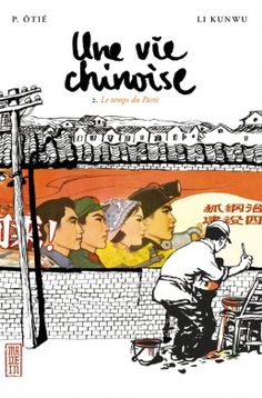 Une vie chinoise - tome 2 - Le temps du Parti (Made in. In China, Mao Zedong, Bd Comics, Lectures, Free Reading, Ebook Pdf, Free Ebooks, Books To Read, 1
