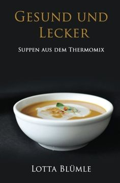 Gesund und Lecker Suppen aus dem Thermomix German Edition ** Want additional info? Click on the image. (Note:Amazon affiliate link)