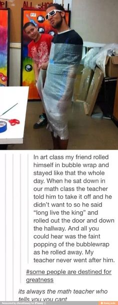 So true my other teachers are all like that's so cool that's awesome and one of my math teachers are cool but the other one is ALWAYS the party pooper even when everyone else including the principle are fine with it